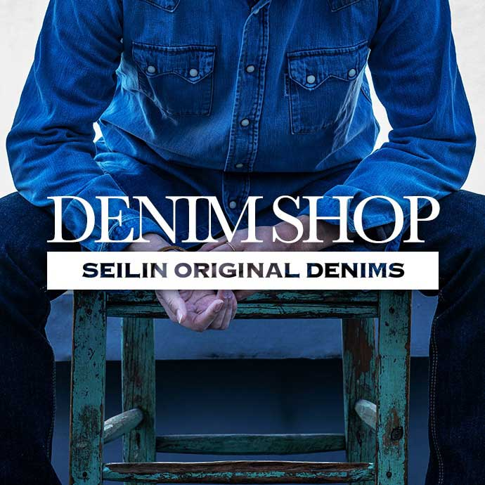 DENIM SHOP SEILIN ORIGINAL DENIMS
