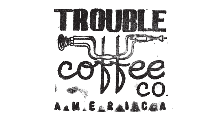 TROUBLE COFFEE CO.